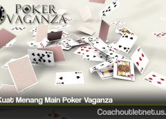 Tips Kuat Menang Main Poker Vaganza