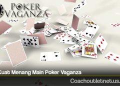 Tips Kuat Menang Main Poker Vaganza