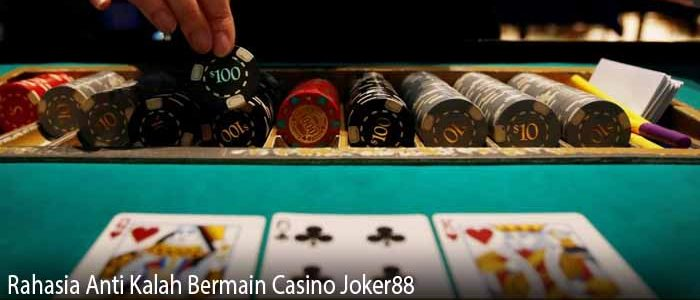 Rahasia Anti Kalah Bermain Casino Joker88