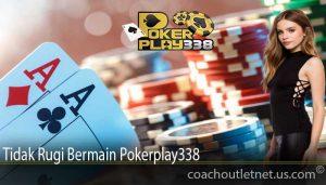 Tidak Rugi Bermain Pokerplay338