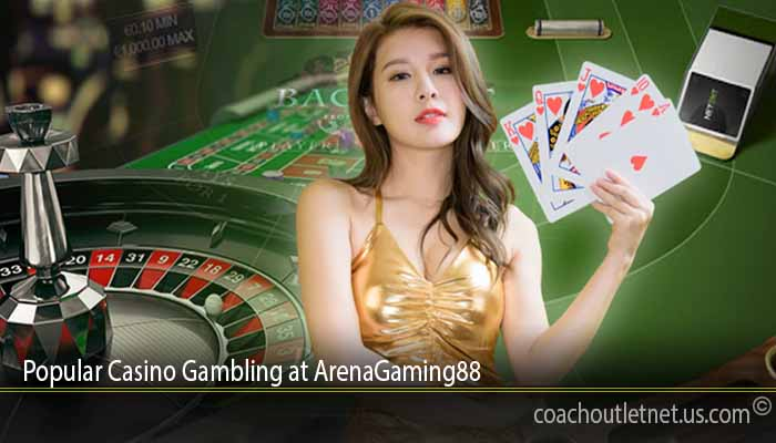 Popular Casino Gambling at ArenaGaming88