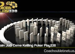 Trik Main Judi Ceme Keliling Poker Play338