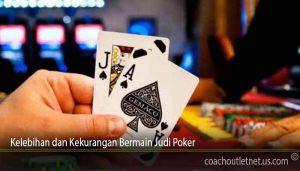 Kelebihan dan Kekurangan Bermain Judi Poker